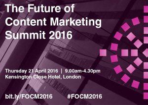 The Future of Content Marketing Summit 2016 @ Kensington Close Hotel | London | United Kingdom