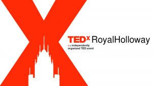 TEDxRoyalHolloway @ Royal Hollaway | England | United Kingdom