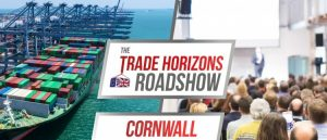 The Trade Horizons Roadshow - Cornwall @ St Austell Conference Centre | United Kingdom